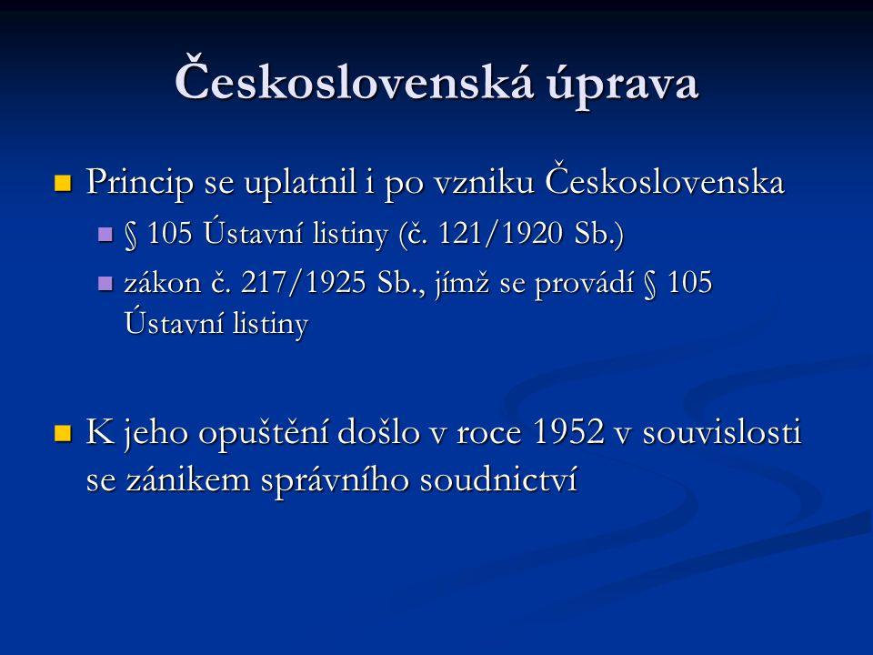 Československá úprava Princip se uplatnil i po vzniku Československa Princip se uplatnil i po vzniku Československa § 105 Ústavní listiny (č. 121/1920