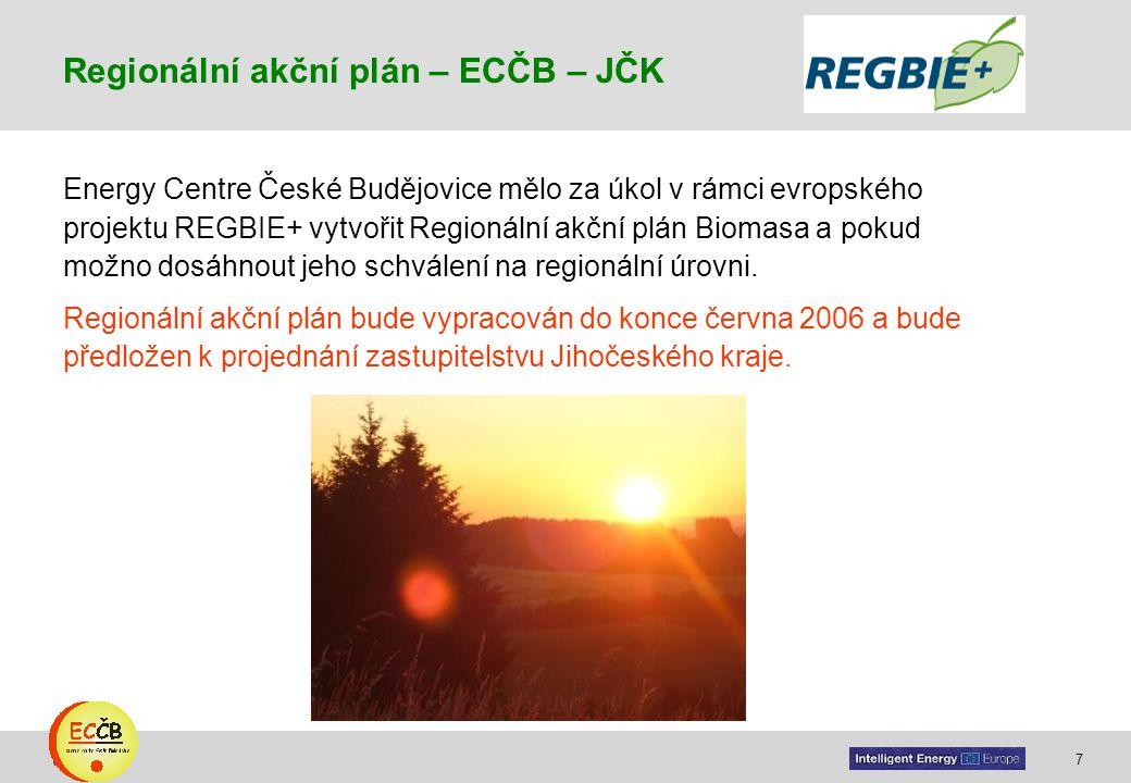 7 target Regionální akční plán – ECČB – JČK Energy Centre České Budějovice mělo za úkol v rámci evropského projektu REGBIE+ vytvořit Regionální akční plán Biomasa a pokud možno dosáhnout jeho schválení na regionální úrovni.