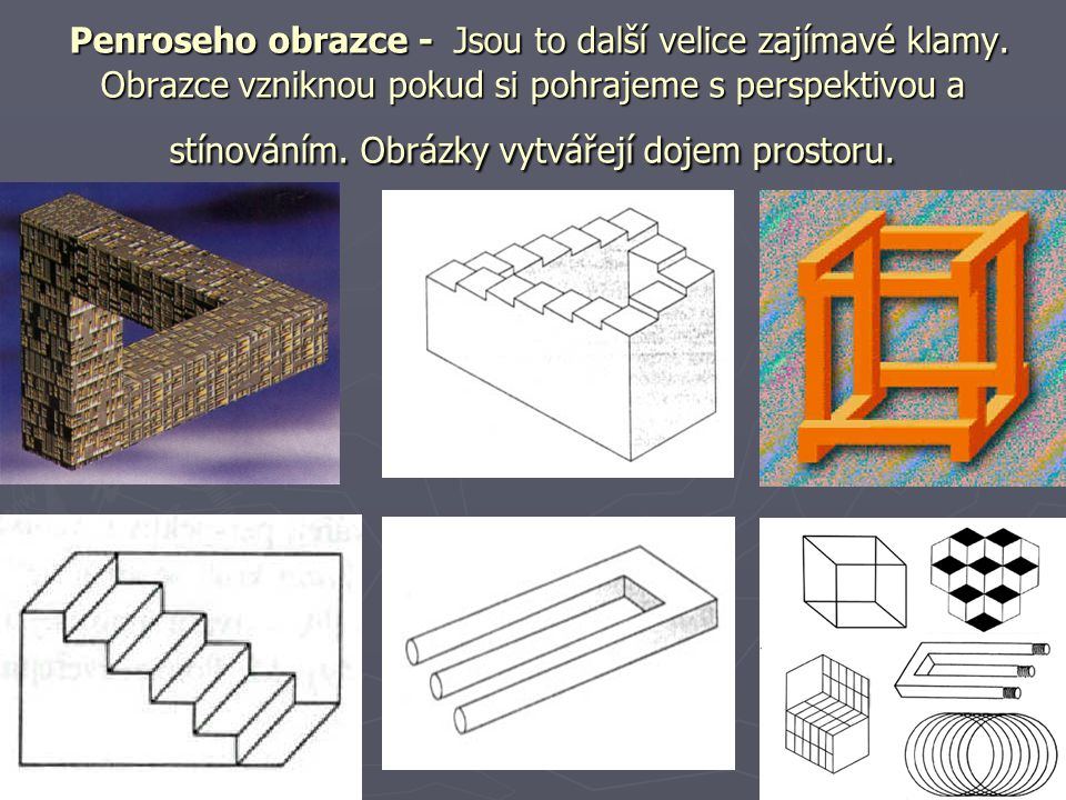 Penroseho obrazce - Jsou to další velice zajímavé klamy.