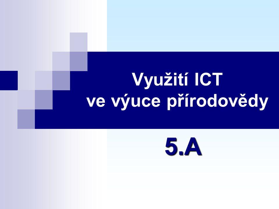 Využití ICT ve výuce přírodovědy 5.A