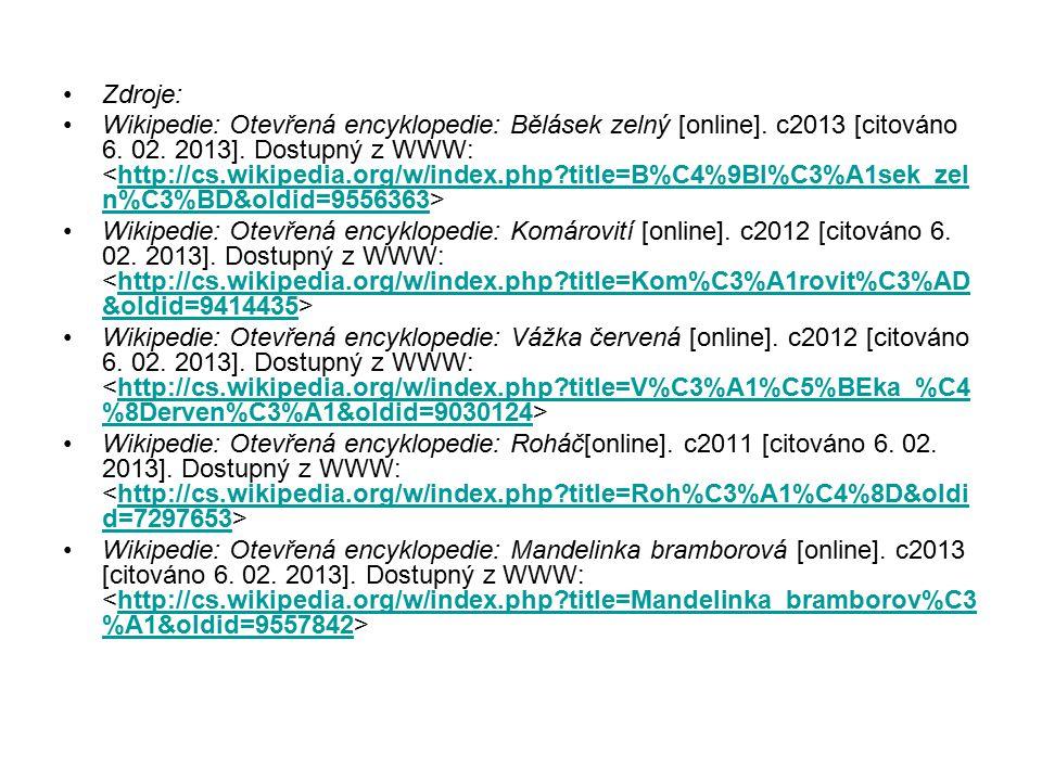 Zdroje: Wikipedie: Otevřená encyklopedie: Bělásek zelný [online]. c2013 [citováno 6. 02. 2013]. Dostupný z WWW: http://cs.wikipedia.org/w/index.php?ti