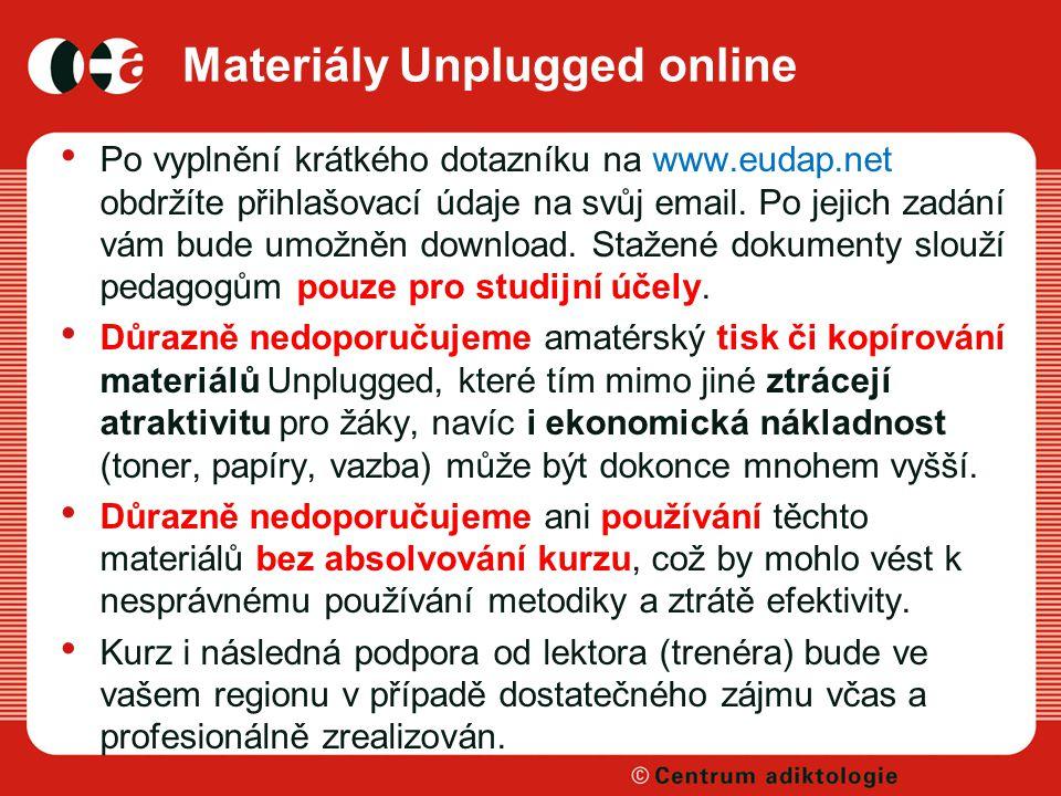 Materiály Unplugged online Po vyplnění krátkého dotazníku na www.eudap.net obdržíte přihlašovací údaje na svůj email. Po jejich zadání vám bude umožně