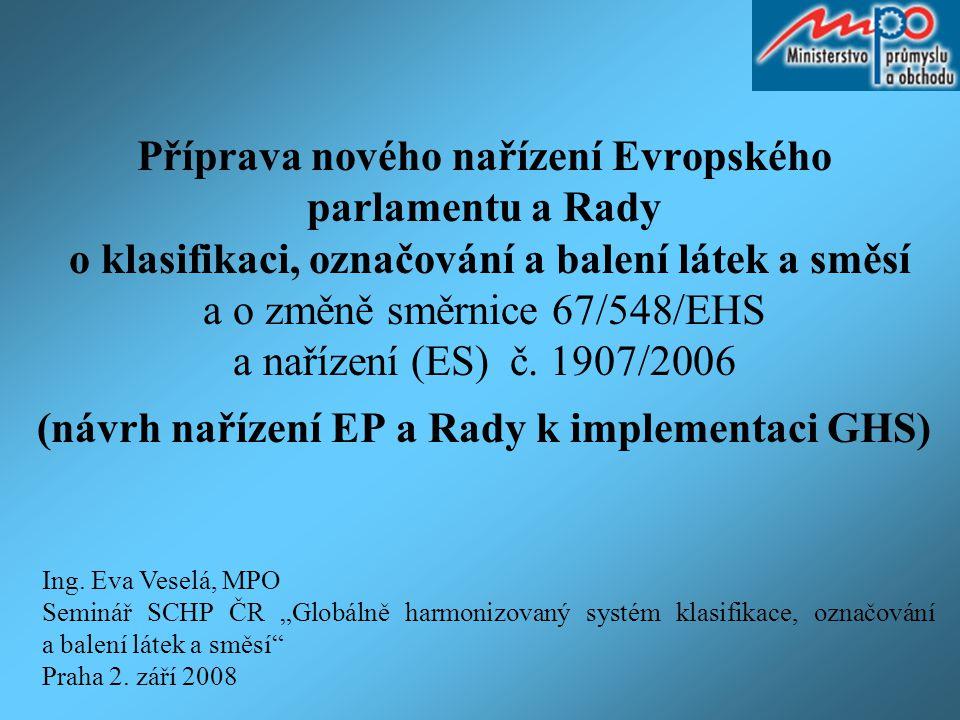 Příprava nového nařízení Evropského parlamentu a Rady o klasifikaci, označování a balení látek a směsí a o změně směrnice 67/548/EHS a nařízení (ES) č
