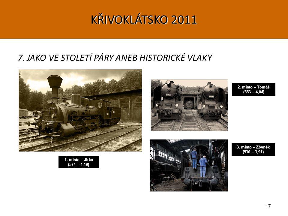 17 7. JAKO VE STOLETÍ PÁRY ANEB HISTORICKÉ VLAKY 1.