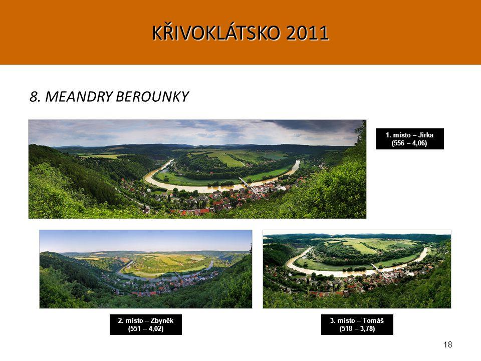 18 8. MEANDRY BEROUNKY 1. místo – Jirka (556 – 4,06) 2.