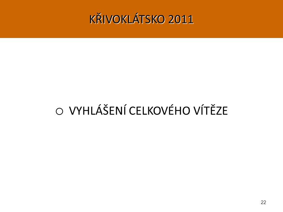 22 o VYHLÁŠENÍ CELKOVÉHO VÍTĚZE KŘIVOKLÁTSKO 2011