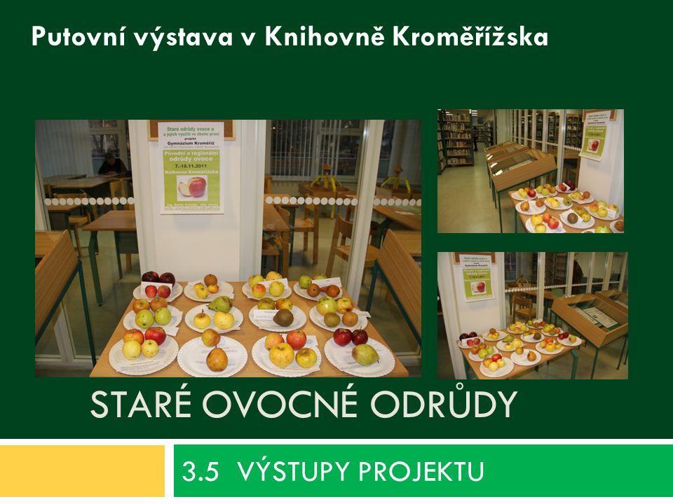 STARÉ OVOCNÉ ODRŮDY 3.5 VÝSTUPY PROJEKTU Putovní výstava v Knihovně Kroměřížska