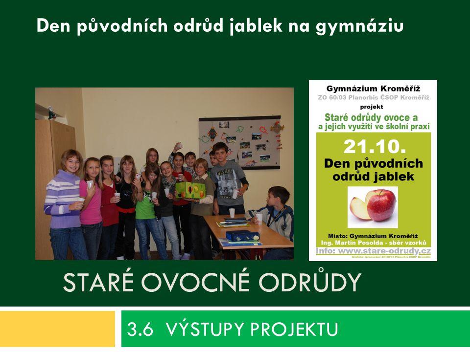 STARÉ OVOCNÉ ODRŮDY 3.6 VÝSTUPY PROJEKTU Den původních odrůd jablek na gymnáziu