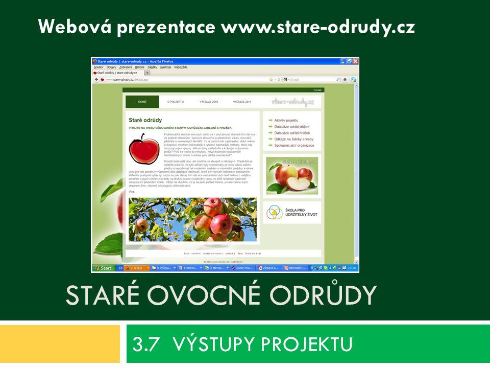 STARÉ OVOCNÉ ODRŮDY 3.7 VÝSTUPY PROJEKTU Webová prezentace www.stare-odrudy.cz