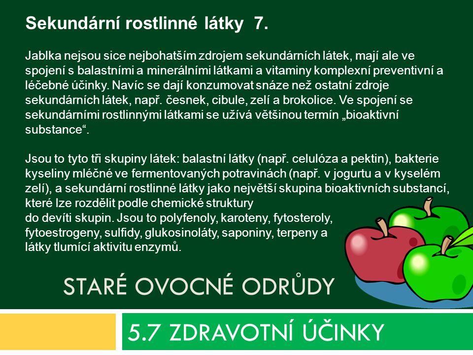 STARÉ OVOCNÉ ODRŮDY 5.7 ZDRAVOTNÍ ÚČINKY Sekundární rostlinné látky 7.