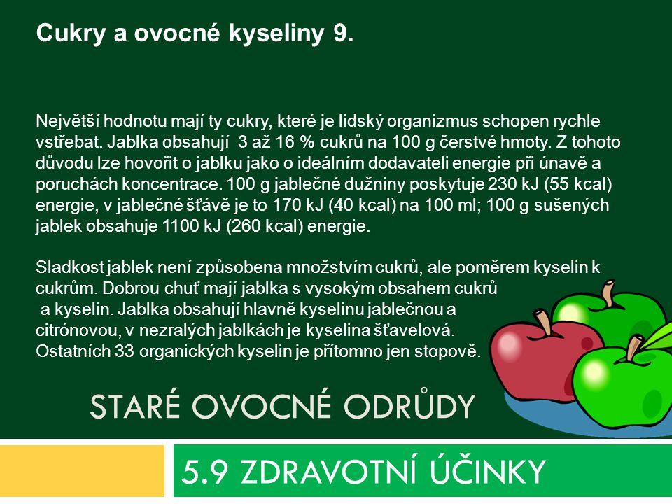 STARÉ OVOCNÉ ODRŮDY 5.9 ZDRAVOTNÍ ÚČINKY Cukry a ovocné kyseliny 9.