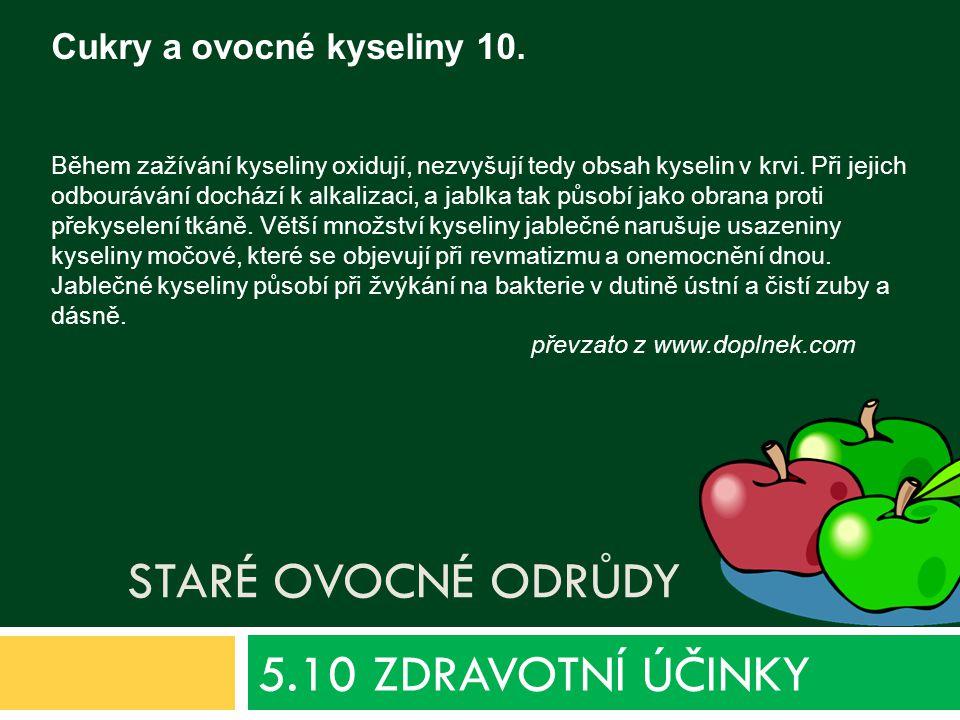 STARÉ OVOCNÉ ODRŮDY 5.10 ZDRAVOTNÍ ÚČINKY Cukry a ovocné kyseliny 10.
