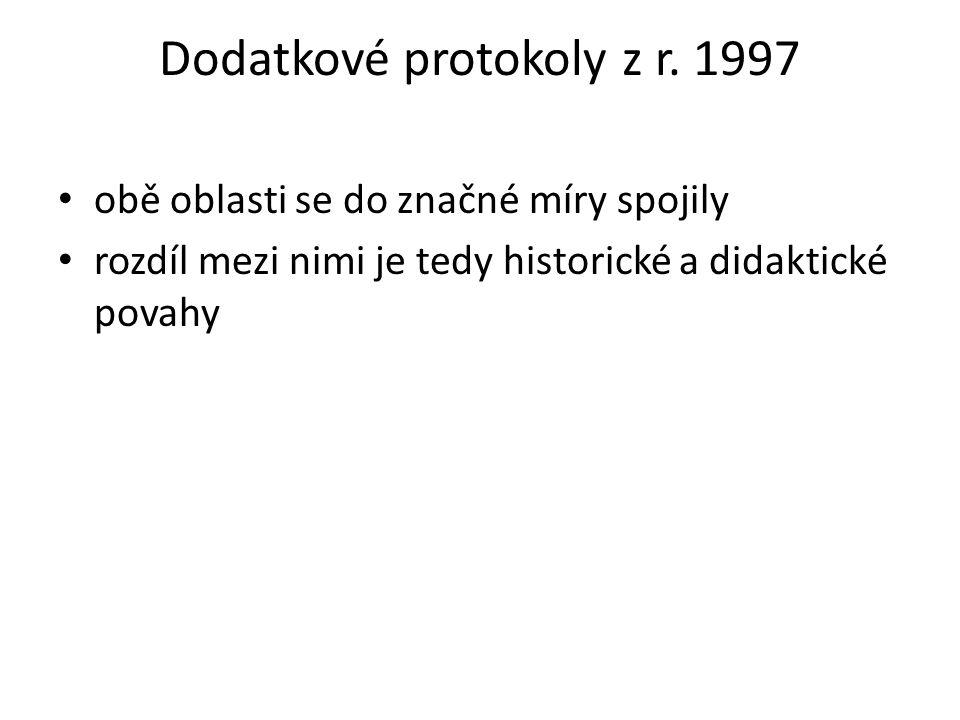 Dodatkové protokoly z r. 1997 obě oblasti se do značné míry spojily rozdíl mezi nimi je tedy historické a didaktické povahy