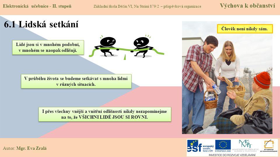 Autor: Mgr.Eva Zralá 6.1 Lidská setkání Elektronická učebnice - II.