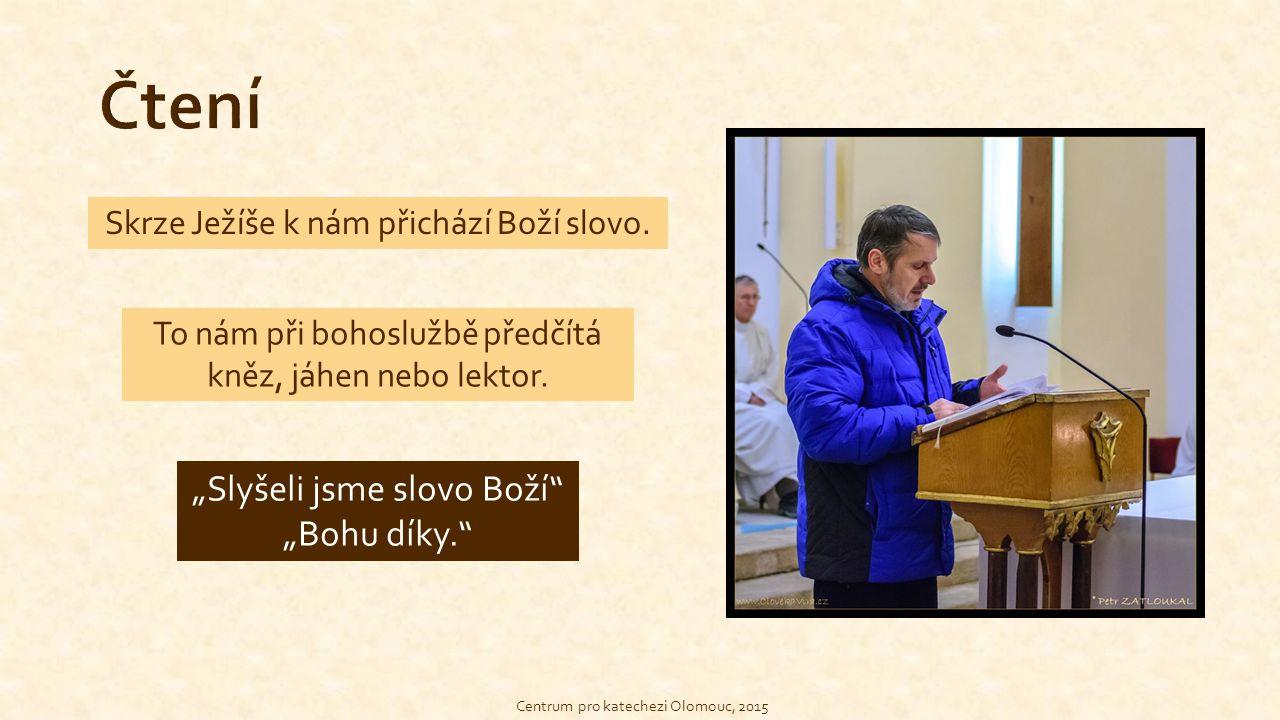 Centrum pro katechezi Olomouc, 2015 Skrze Ježíše k nám přichází Boží slovo.