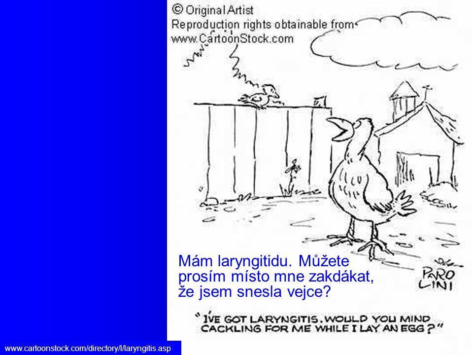 www.cartoonstock.com/directory/l/laryngitis.asp Mám laryngitidu.