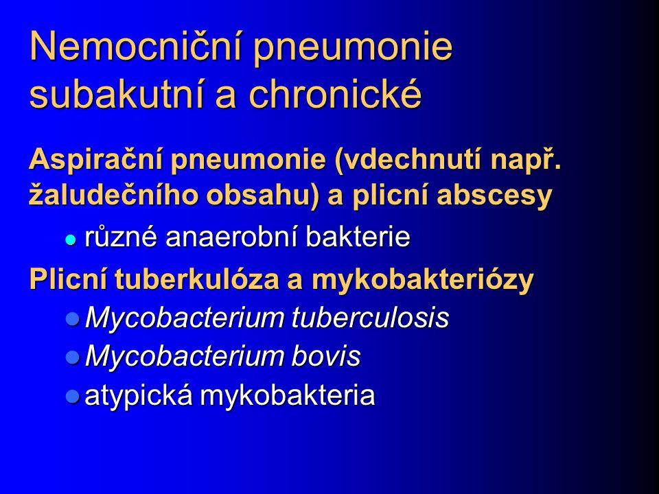 Nemocniční pneumonie subakutní a chronické Aspirační pneumonie (vdechnutí např.