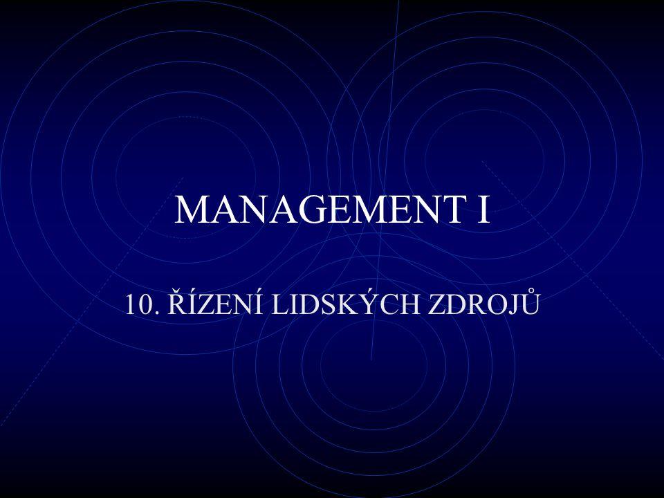 MANAGEMENT I 10. ŘÍZENÍ LIDSKÝCH ZDROJŮ