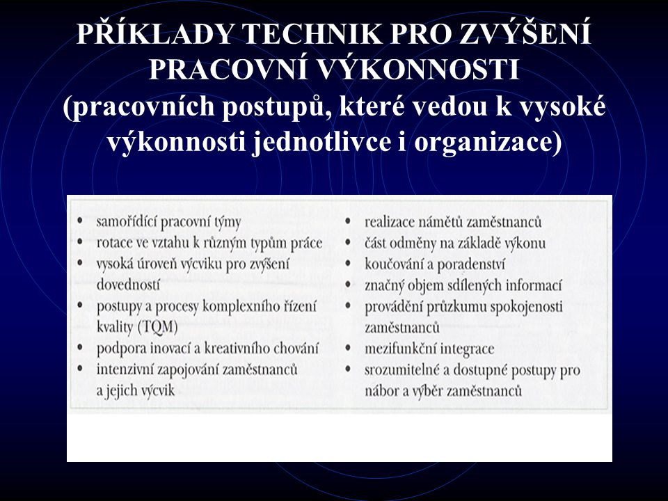 PŘÍKLADY TECHNIK PRO ZVÝŠENÍ PRACOVNÍ VÝKONNOSTI (pracovních postupů, které vedou k vysoké výkonnosti jednotlivce i organizace)