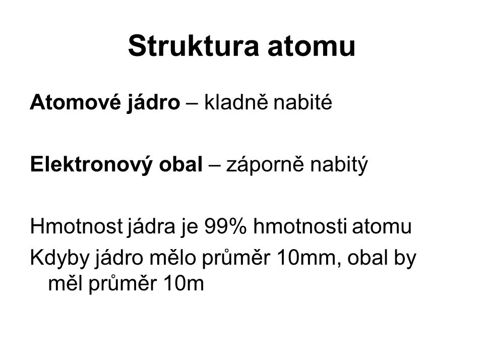 Kvantová čísla 3 pro orbital, čtvrté pro elektron Hlavní kvantové číslo n nabývá hodnot teoreticky od 1 do nekonečna prakticky od 1 do 7 udává energii orbitalu (vzdálenost od jádra) elektrony ve stavech se stejným n tvoří jednu elektronovou vrstvu (slupku) n1234567 značení KLMNOPQ vrstev