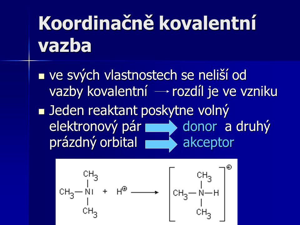 ve svých vlastnostech se neliší od vazby kovalentní rozdíl je ve vzniku ve svých vlastnostech se neliší od vazby kovalentní rozdíl je ve vzniku Jeden