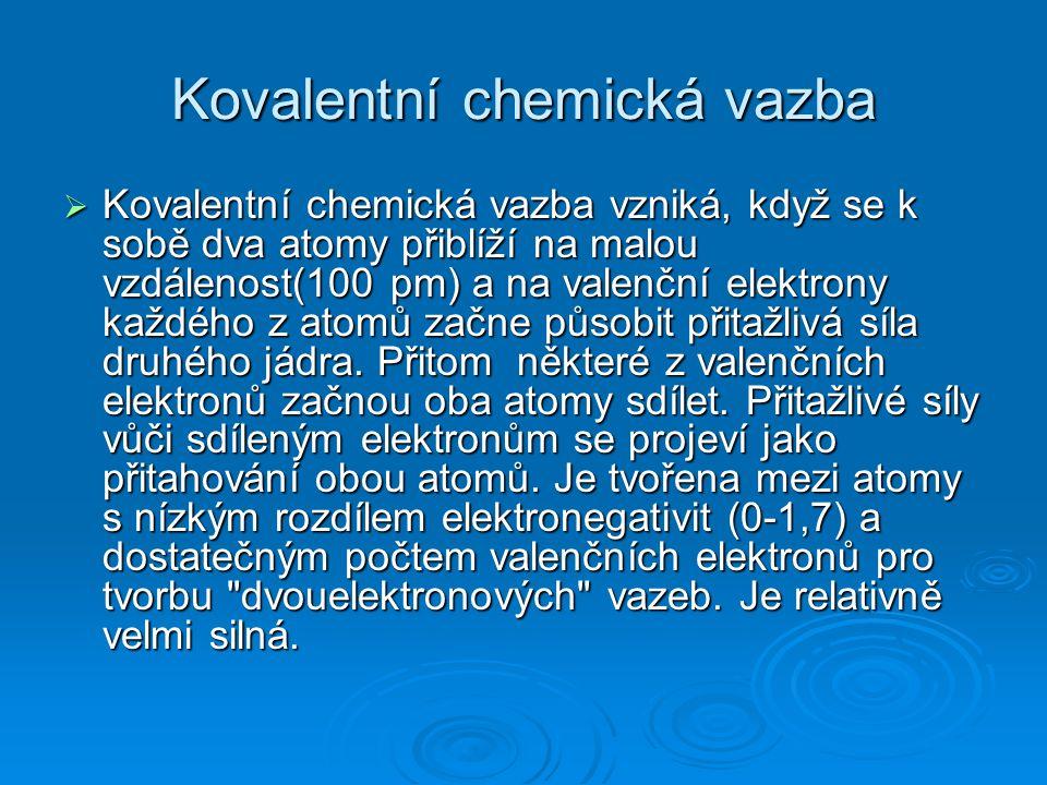 Koordinačně kovalentní vazba  Koordinačně-kovalentní vazba (donor- akceptorová vazba) je speciální typ kovalentní vazby, která vzniká překryvem orbitalů dvou atomů, ale jen v případě, kdy má jeden atom úplně zaplněný orbital poslední vrstvy a naopak druhý ho má úplně prázdný (vakanční).