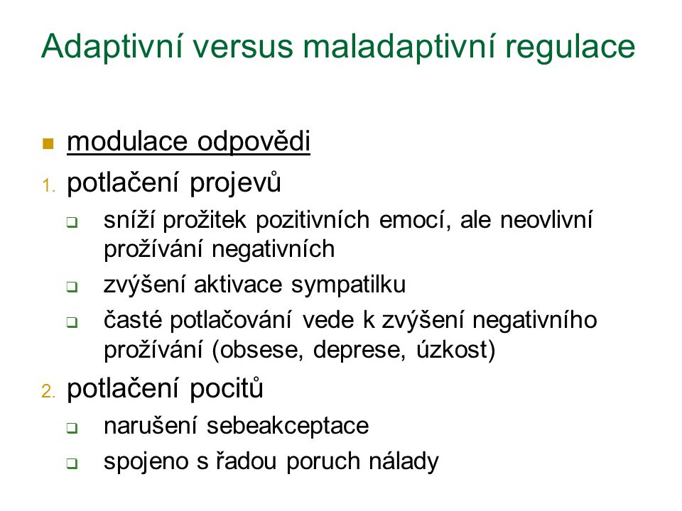 Adaptivní versus maladaptivní regulace modulace odpovědi 1.