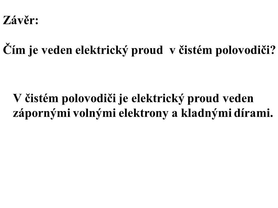 V čistém polovodiči je elektrický proud veden zápornými volnými elektrony a kladnými dírami.