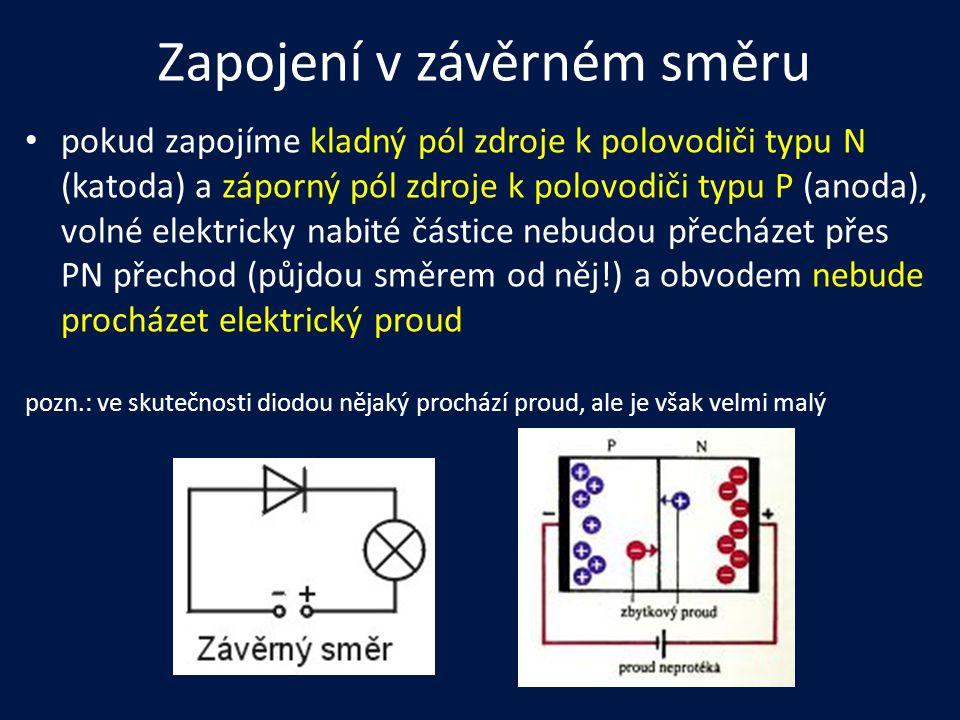 Zapojení v závěrném směru pokud zapojíme kladný pól zdroje k polovodiči typu N (katoda) a záporný pól zdroje k polovodiči typu P (anoda), volné elektr