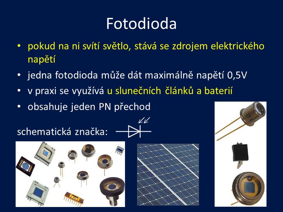 Fotodioda pokud na ni svítí světlo, stává se zdrojem elektrického napětí jedna fotodioda může dát maximálně napětí 0,5V v praxi se využívá u slunečníc