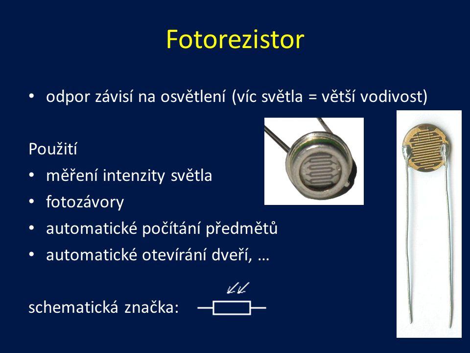 Fotorezistor odpor závisí na osvětlení (víc světla = větší vodivost) Použití měření intenzity světla fotozávory automatické počítání předmětů automati