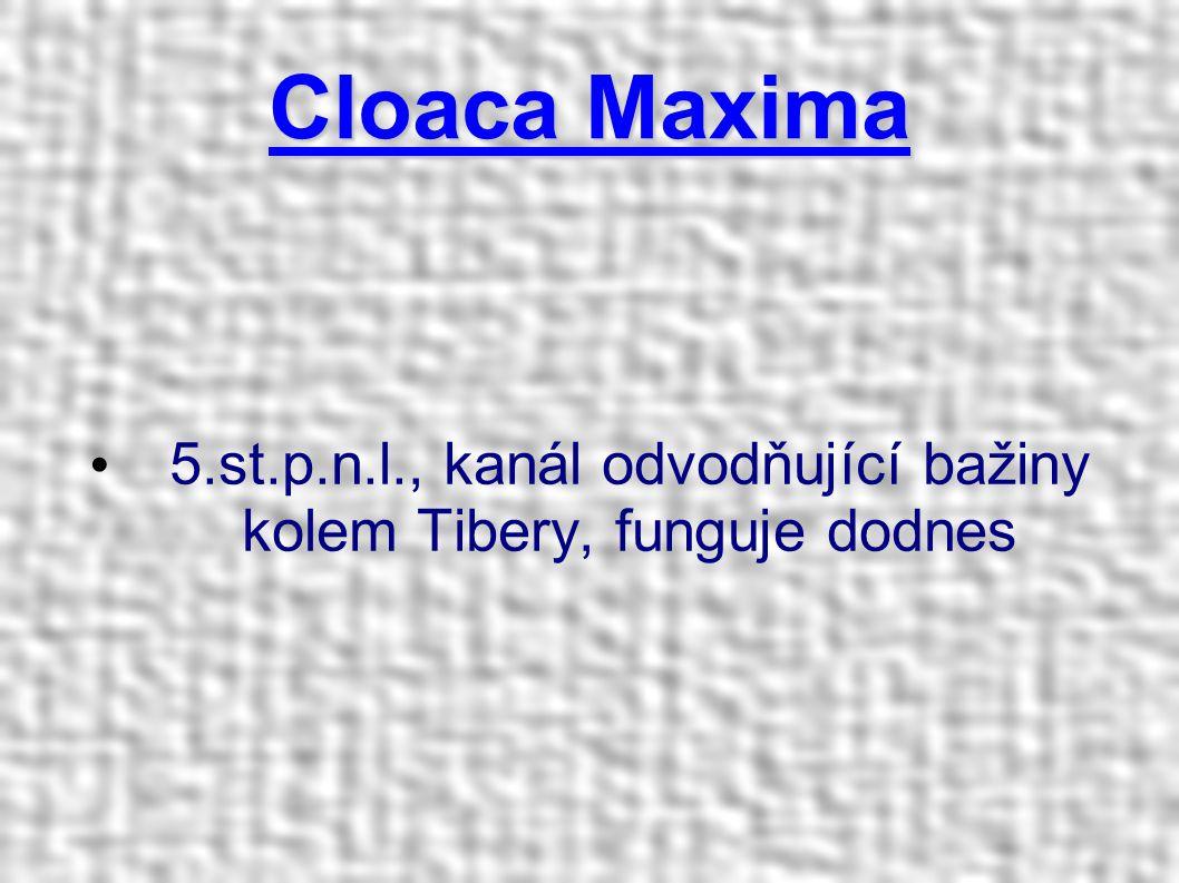 Cloaca Maxima 5.st.p.n.l., kanál odvodňující bažiny kolem Tibery, funguje dodnes