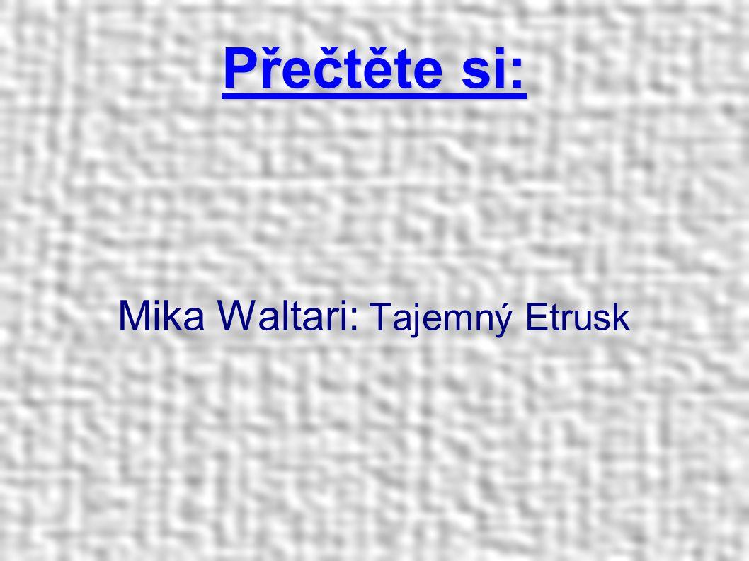 Přečtěte si: Mika Waltari: Tajemný Etrusk