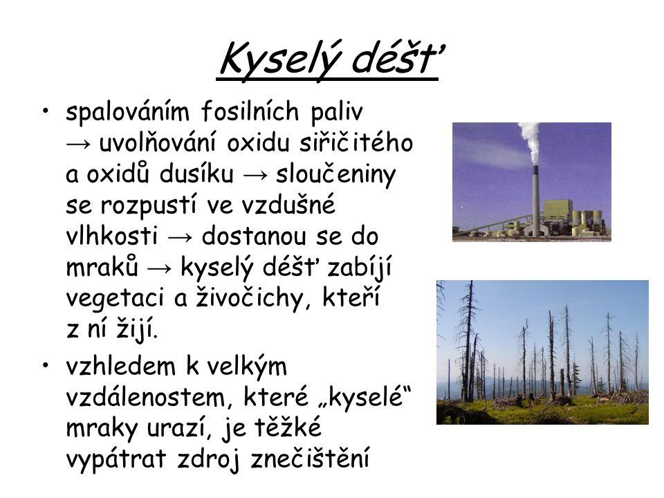 Kyselý déšť spalováním fosilních paliv → uvolňování oxidu siřičitého a oxidů dusíku → sloučeniny se rozpustí ve vzdušné vlhkosti → dostanou se do mrak