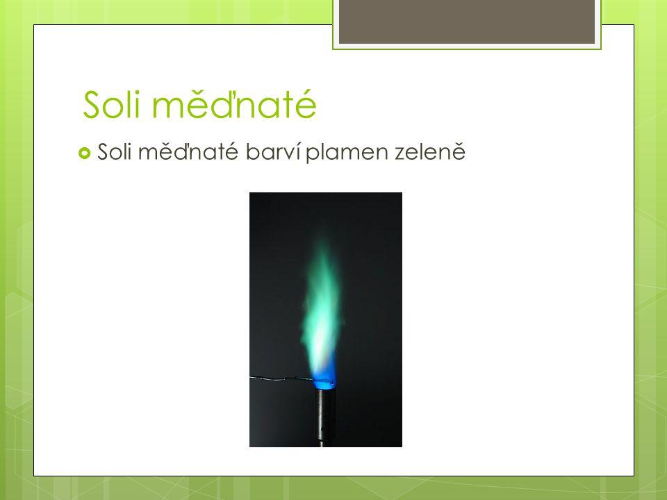 Soli měďnaté  Soli měďnaté barví plamen zeleně