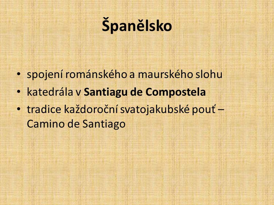 Španělsko spojení románského a maurského slohu katedrála v Santiagu de Compostela tradice každoroční svatojakubské pouť – Camino de Santiago