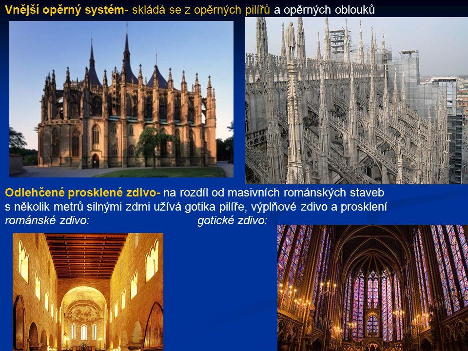 Vnější opěrný systém- skládá se z opěrných pilířů a opěrných oblouků Odlehčené prosklené zdivo- na rozdíl od masivních románských staveb s několik metrů silnými zdmi užívá gotika pilíře, výplňové zdivo a prosklení románské zdivo: gotické zdivo: