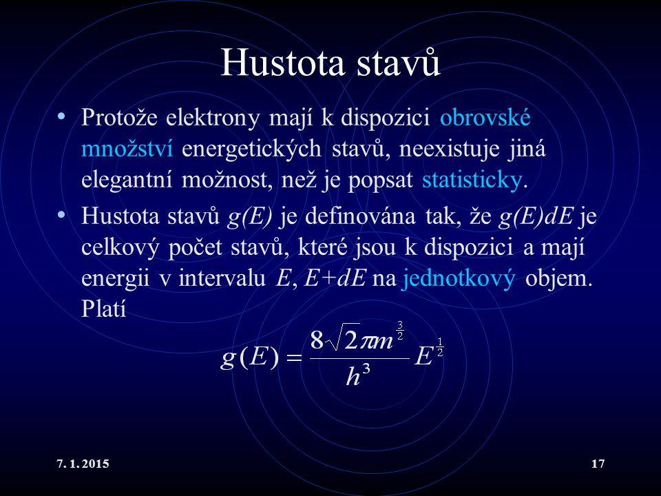 7. 1. 201517 Hustota stavů Protože elektrony mají k dispozici obrovské množství energetických stavů, neexistuje jiná elegantní možnost, než je popsat