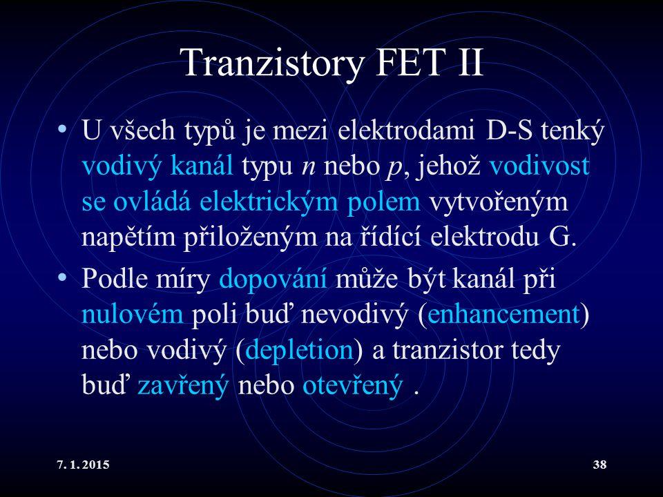 7. 1. 201538 Tranzistory FET II U všech typů je mezi elektrodami D-S tenký vodivý kanál typu n nebo p, jehož vodivost se ovládá elektrickým polem vytv
