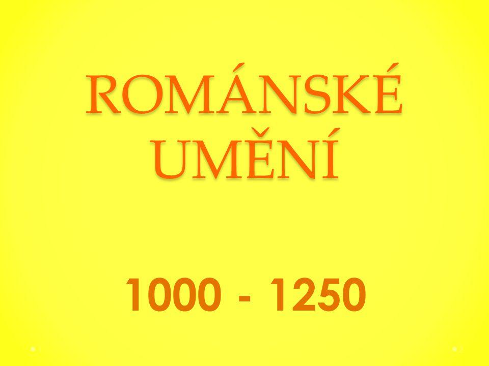 ROMÁNSKÉ UMĚNÍ 1000 - 1250 21