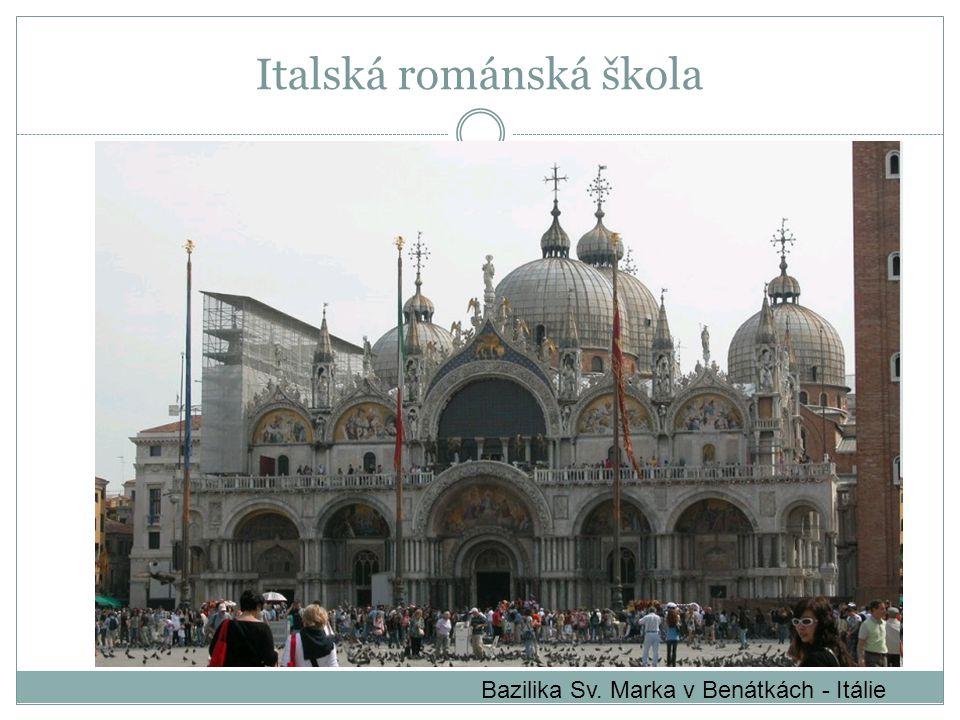 Bazilika Sv. Marka v Benátkách - Itálie Italská románská škola