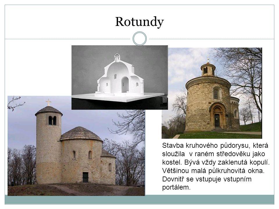 Stavba kruhového půdorysu, která sloužila v raném středověku jako kostel. Bývá vždy zaklenutá kopulí. Většinou malá půlkruhovitá okna. Dovnitř se vstu