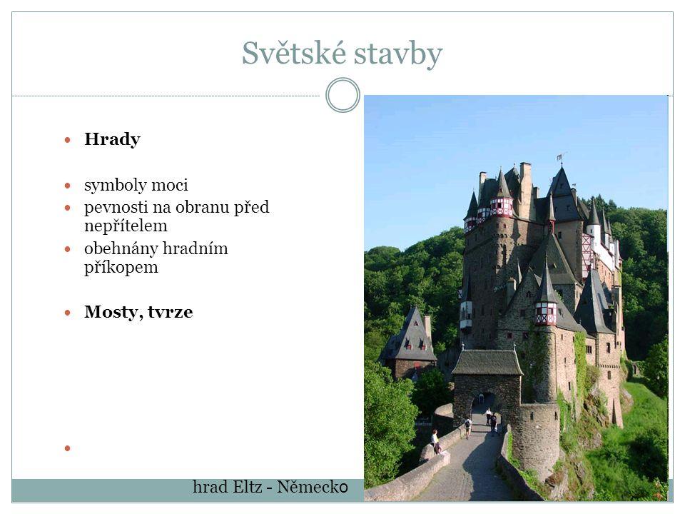 Světské stavby Hrady symboly moci pevnosti na obranu před nepřítelem obehnány hradním příkopem Mosty, tvrze hrad Eltz - Německ o