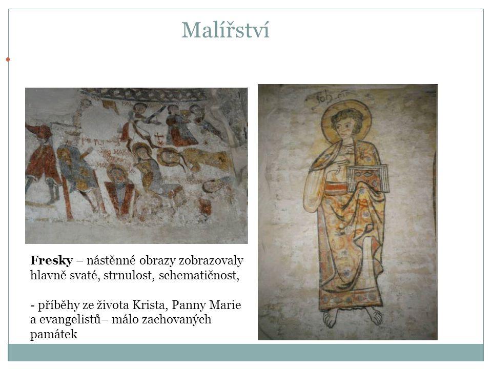 Malířství Převažují fresky (nástěnné malby na vlhké omítce), knižní malby, tapisérie (vyšívané tkaniny), mozaiky, vitráže Fresky – nástěnné obrazy zob