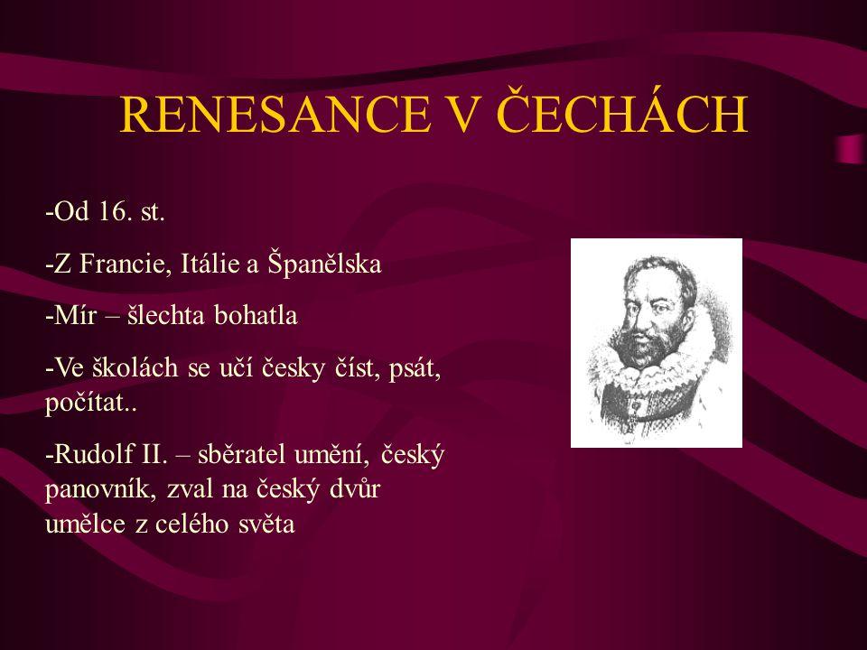 RENESANCE V ČECHÁCH -Od 16.st.