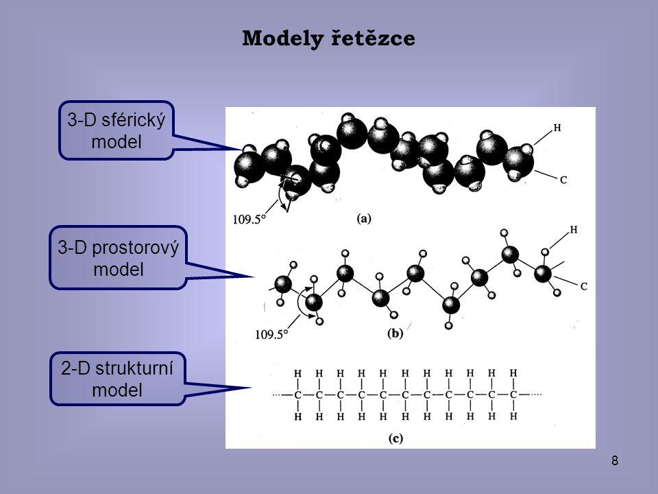 8 Modely řetězce 3-D sférický model 3-D prostorový model 2-D strukturní model