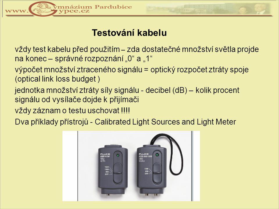 """vždy test kabelu před použitím – zda dostatečné množství světla projde na konec – správné rozpoznání """"0"""" a """"1"""" výpočet množství ztraceného signálu = o"""