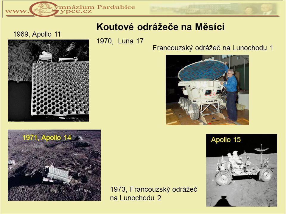 1969, Apollo 11 Koutové odrážeče na Měsíci 1970, Luna 17 Francouzský odrážeč na Lunochodu 1 1971, Apollo 14 Apollo 15 1973, Francouzský odrážeč na Lun