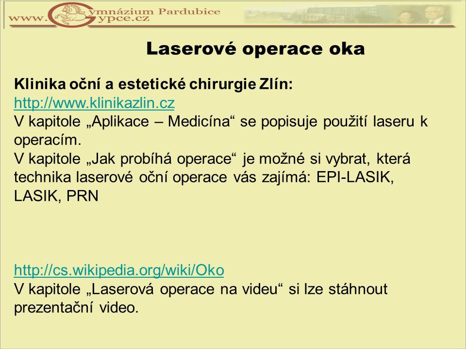 """Laserové operace oka Klinika oční a estetické chirurgie Zlín: http://www.klinikazlin.cz http://www.klinikazlin.cz V kapitole """"Aplikace – Medicína"""" se"""