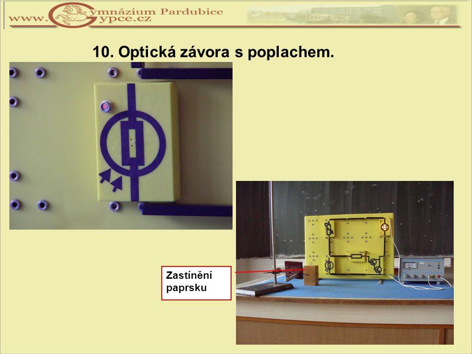 10. Optická závora s poplachem. Zastínění paprsku